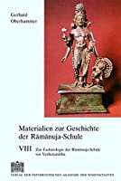 Materialien Zur Geschichte Der Ramanuja-schule VIII Zur Eschatologie Der Ramanuja-schule Vor Venkatanatha: Materials to the History of the Ramanuja School VIII to the Eschatologie of the Ramanuja School Before Venkatanatha (Veroffentlichungen Zu Den Sprachen Und Kulturen Sudasiens)