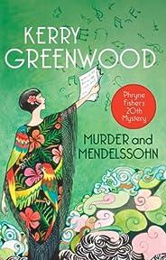 Murder and Mendelssohn: Phryne Fisher's Murder Mysteries 20: Phryne Fishe