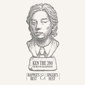 KEN THE 390 THE BEST OF COLLABORATION~RAPPER'S BEST & SINGER'S BEST~