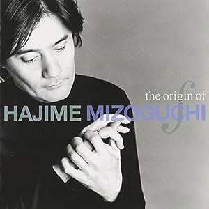 the origin of HAJIME MIZOGUCHI
