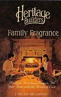 Family Fragrance (Heritage Builders)