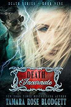 Death Incarnate (#9): A Dark Dystopian Paranormal Romance (The Death Series) by [Blodgett, Tamara Rose]