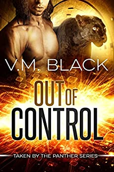 Out of Control: Taken by the Panther #4 by [Black, V. M.]
