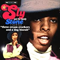 Three Cream Crackers and a Dog Biscuit by Sly & the Family Stone