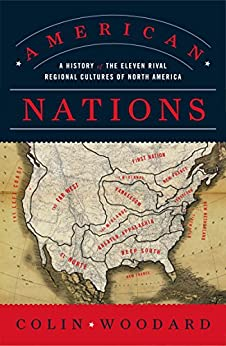 [Woodard, Colin]のAmerican Nations: A History of the Eleven Rival Regional Cultures of North America (English Edition)