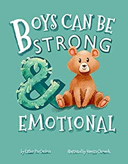 Boys Can Be Strong And Emotional: Growth Mindset by [Cordova, Esther]