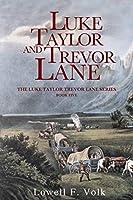 Luke Taylor and Trevor Lane (The Luke Taylor Trevor Lane Series)