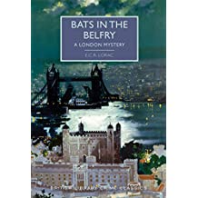 Bats in the Belfry: A London Mystery (British Library Crime Classics )
