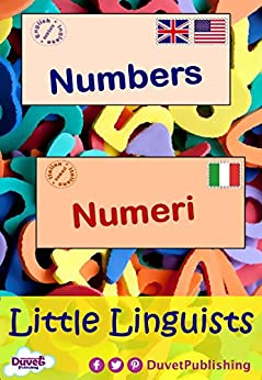 Numbers / Numeri: Little Linguists: English / Italian, Inglese / Italiano by [Publishing, Duvet]