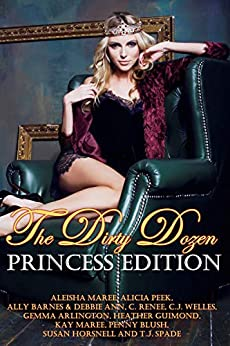 The Dirty Dozen: Princess Edition by [Maree, Kay, Horsnell, Susan]
