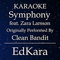 Symphony (Originally Performed by Clean Bandit feat. Zara Larsson) [Karaoke No Guide Melody Version]
