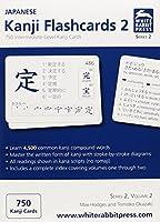 Japanese Kanji Flashcards 2 : 750 Intermediate-Level Kanji Cards
