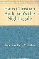 Hans Christian Andersen's the Nightingale