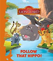 Disney Junior The Lion Guard Follow That Hippo! (Little Treasures)