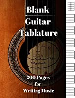 Blank Guitar Tabs: 200 Pages of Guitar Tabs with Six 6-line Staves and 7 blank Chord diagrams per page. Write Your Own Music. Music Composition, Guitar Tabs 8.5x11