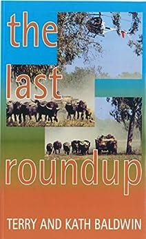 The Last Roundup by [Baldwin, Terry, Baldwin, Kath]