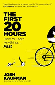 [Kaufman, Josh]のThe First 20 Hours: How to Learn Anything . . . Fast!