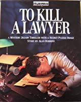 To Kill a Lawyer: A Mystery Jigsaw Thriller with a Secret Puzzle Image by Bepuzzled