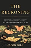 The Reckoning: Financial Accountability and the Rise and Fal…