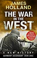 The War in the West - A New History: Volume 1: Germany Ascendant 1939-1941 by NA(1905-07-04)