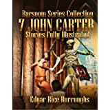 Barsoom Series Collection: 7 John Carter Stories Fully Illustrated - A Princess of Mars, The Gods of Mars, The Warlord of Mar