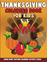 Thanksgiving Coloring Book for Kids: Large Print Autumn Coloring Activity Book for Preschoolers Toddlers Children and Seniors to Give Thanks [並行輸入品]