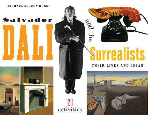 Salvador Dalí and the Surrealists: Their Lives and Ideas, 21 Activities (For Kids series) (English Edition)