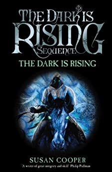 The Dark Is Rising: Modern Classic by [Cooper, Susan]