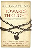 Towards the Light: The Story of the Struggles for Liberty and Rights that Made the Modern West (Bloomsbury Revelations) (English Edition)