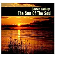The Sun Of The Soul by Carter Family