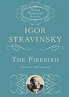 Stravinsky: The Firebird: Original 1910 Version (Dover Miniature Scores)