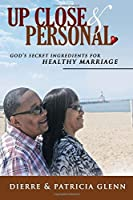 Up Close and Personal: God's Secret Ingredients for Healthy Marriage