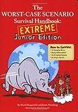 The Worst Case Scenario Survival Handbook - Ext...