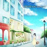 【Amazon.co.jp限定】 Shall we dance?(特典:「空飛ぶぺんぎん踊ってみた」DVD-R付き)