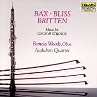 Bax, Bliss & Britten: Music for Oboe & Strings