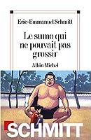 Sumo Qui Ne Pouvait Pas Grossir (Le) (Romans, Nouvelles, Recits (Domaine Francais))