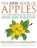 The New Book of Apples: The Definitive Guide to Apples, Including Over 2000 Varieties