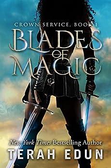 Blades Of Magic (Crown Service Book 1) by [Edun, Terah]