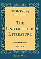The University of Literature, Vol. 1 of 20 (Classic Reprint)