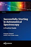 Successfully Starting in Astronomical Spectroscopy: A Practical Guide