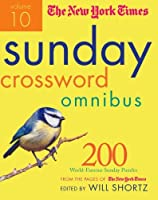 The New York Times Sunday Crossword Omnibus: 200 World-famous Sunday Puzzles from the Pages of the New York Times (New York Times Sunday Crosswords Omnibus)