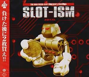 SLOT-ISM