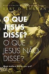 O que Jesus Disse? O que Jesus não Disse? (Em Portuguese do Brasil)