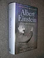 Albert Einstein: Philosopher-Scientist (Living Philosophers Volume 7)