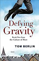 Defying Gravity: Break Free from the Culture of More [DVD]