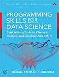 Programming Skills for Data Science: Start Writing Code to Wrangle, Analyze, and Visualize Data with R (Addison-Wesley Data & Analytics Series)