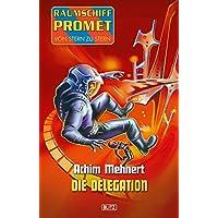 Raumschiff Promet - Von Stern zu Stern 19: Die Delegation (German Edition)