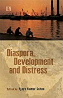 Diaspora, Development and Distress: Indians in the Persian Gulf