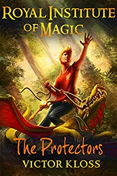 The Protectors (Royal Institute of Magic, Book 3) by [Kloss, Victor]
