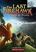 The Battle for Perodia (Last Firehawk)